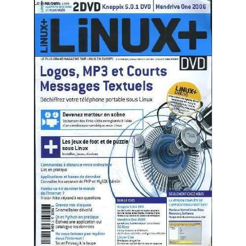 LINUX + N° 9 DE 2006. SOMMAIRE: DEVENEZ METTEUR EN SCENCE, LES JEUX DE FOOT ET DE PUZZLE SOUS LINUX, COMMANDEZ A DISTANCE VOTRE ORDINATEUR, GRAVEZ VOS DISQUES...