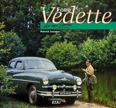 La Ford Vedette de mon père par Patrick Lesueur
