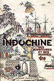 Indochine - Des territoires et des hommes (1856-1956)