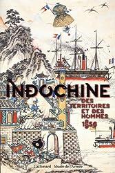 Indochine: Des territoires et des hommes (1856-1956)