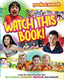 Watch This Book!: Inside the World of YouTube Stars Ryan ToysReview, EvanTubeHD, JillianTubeHD, HobbyKidsTV (pocket.watch)