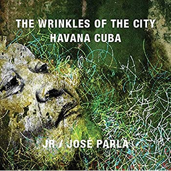 The Wrinkles of the City : Havana Cuba : Edition anglais - espagnol