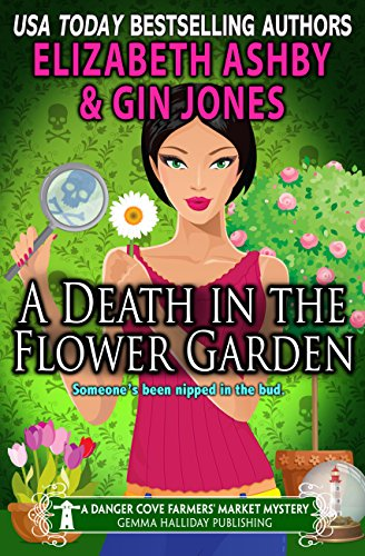 a-death-in-the-flower-garden-a-danger-cove-farmers-market-mystery-danger-cove-mysteries-book-14-engl
