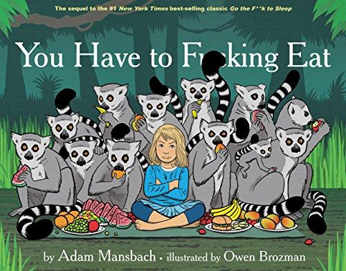 You Have to Fucking Eat por Adam Mansbach