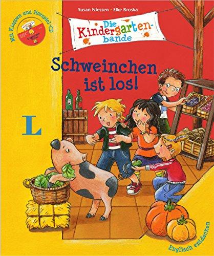 Schweinchen ist los! - Buch mit Hörspiel-CD: Englisch entdecken - Die Kindergartenbande, Englisch