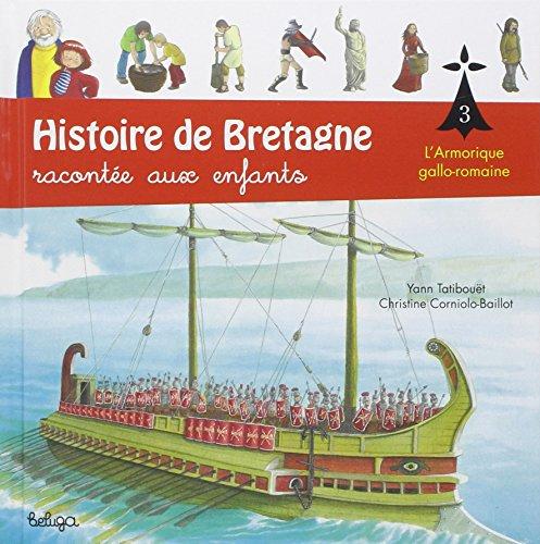 Histoire de Bretagne contée aux enfants : Les Gallo-romains