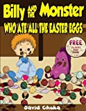 Billy and the Monster Who Ate All The Easter Eggs: Volume 3 (The Fartastic Adventures of Billy and Monster)