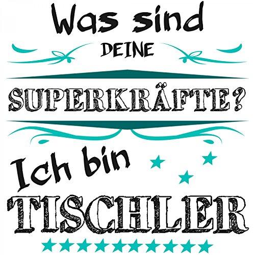 Was sind deine Superkräfte? Ich bin Tischler - Herren T-Shirt von Fashionalarm | Spaß & Fun Shirt mit Spruch | Geschenk Idee für Männer Berufseinsteiger & Absolvent Beruf Job Arbeit Lustig Weiß