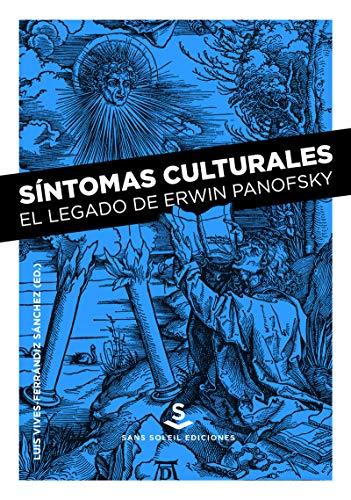 Síntomas culturales: El legado de Erwin Panofsky (Pigmalion)