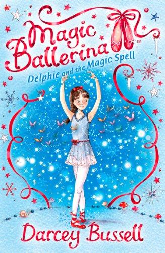 Delphie and the Magic Spell (Magic Ballerina, Book 2)