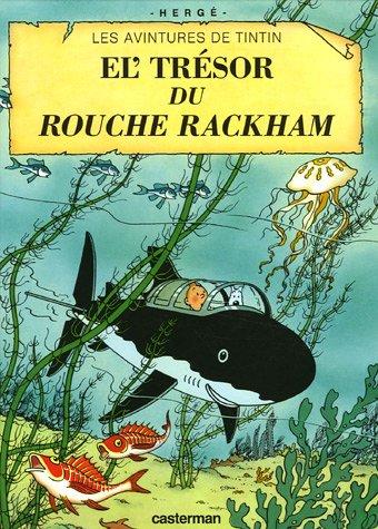 Les Aventures de Tintin : Le trésor de Rackham le rouge : Edition en langue ch'ti par Hergé