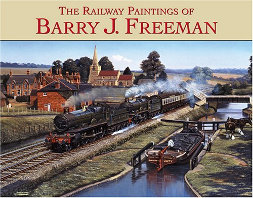 The Railway Paintings of Barry Freeman (Railway Heritage) -
