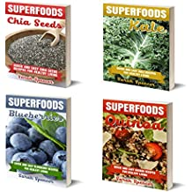 Superfoods Box Set 4 books in 1: Quick and Easy Superfood  Recipes for a Healthy Living: Vol. 1: Chia Seeds; Vol. 2: Kale; Vol. 3: Blueberries; Vol. 4: Quinoa (English Edition)