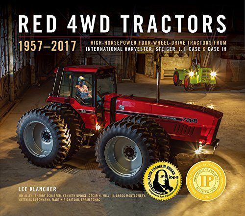 Red 4wd Tractors 1957 - 2017: High-Horsepower All-Wheel-Drive Tractors from International Harvester, Steiger, Case and Case Ih (Harvester International)