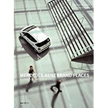 Mercedes Benz Brand Places: Architecture and Interior Design