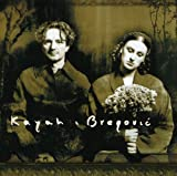 Kayah & Bregovic -
