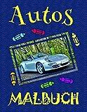✎ Autos Malbuch ✌: Das beste Malbuch für Jungen von 4 bis 10 Jahren! ✌ (Malbuch Autos - A SERIES OF COLORING BOOKS, Band 30)