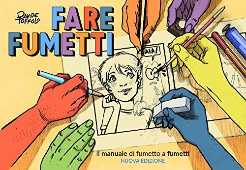 Fare fumetti. Il manuale di fumetto a fumetti. Ediz. illustrata
