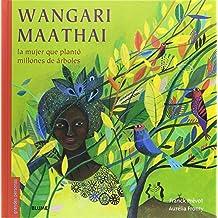 Wangari Maathai: La mujer que plantó millones de árboles
