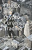FOREX and Crypto Currency Trading: A guide to Intra Day Trading