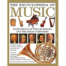 The Encyclopedia of Music: Instruments of the Orchestra and the Great Composers