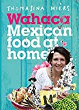 Best Mexican Cookbooks - Wahaca - Mexican Food at Home Review