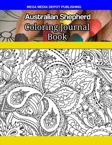 Australian Shepherd Coloring Journal Book por Mega Media Depot