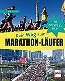 Dein Weg zum Marathon-Läufer: Du schaffst das!