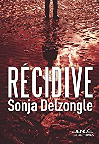 Récidive par Sonja Delzongle