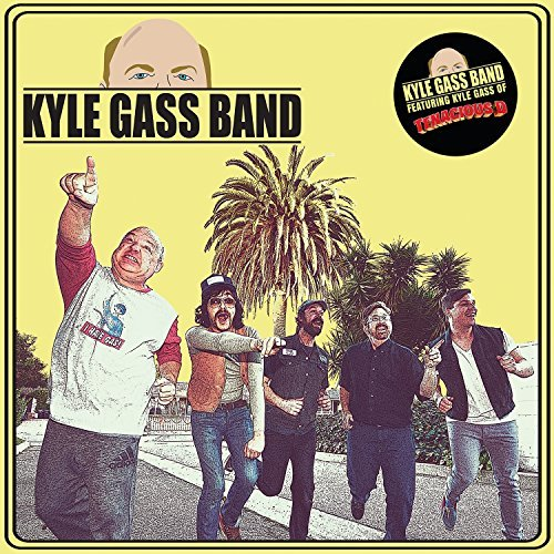 Kyle Gass Band by Kyle Gass Band