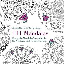 111 Mandalas - Das große Mandala-Ausmalbuch für Anfänger und Fortgeschrittene: Ausmalbuch für Erwachsene