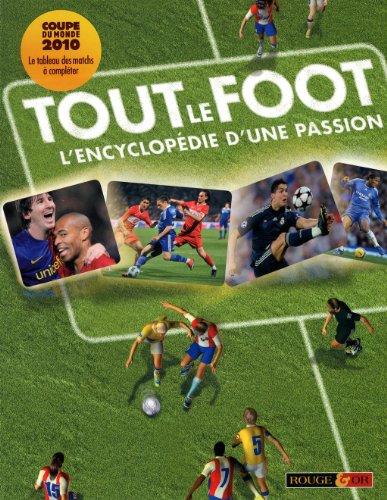 Tout le foot : L'encyclopédie d'une passion par Clive Gifford
