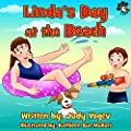Children's book- Linda's Day at the Beach, a summertime story about a little dog who got lost on the beach till it was found safe and happy: (Bedtime story,Early ... and kids (Linda's Adventures Book 7)