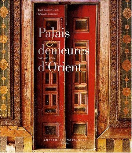 Palais et demeures d'Orient : XVIe-XIXe sicle