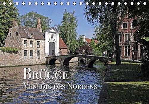 Brügge - Venedig des Nordens (Tischkalender 2019 DIN A5 quer): Ansichten einer bezaubernden Stadt (Monatskalender, 14 Seiten ) (CALVENDO Orte)