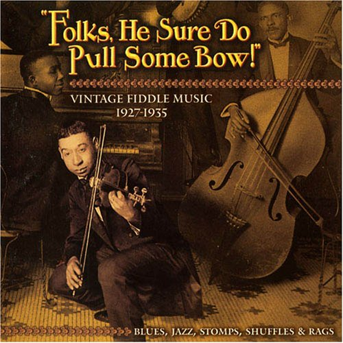 folks-he-sure-do-pull-some-bow-vintage-fiddle-music-1927-1935-blues-jazz-stomps-shuffles-rags
