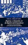 Mujeres y educación en la España Contemporánea: La Institución Libre de Enseñanza y su estela: la Residencia de Señoritas de Madrid (Universitaria)