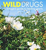 Wild Drugs: A forager's guide to healing plants
