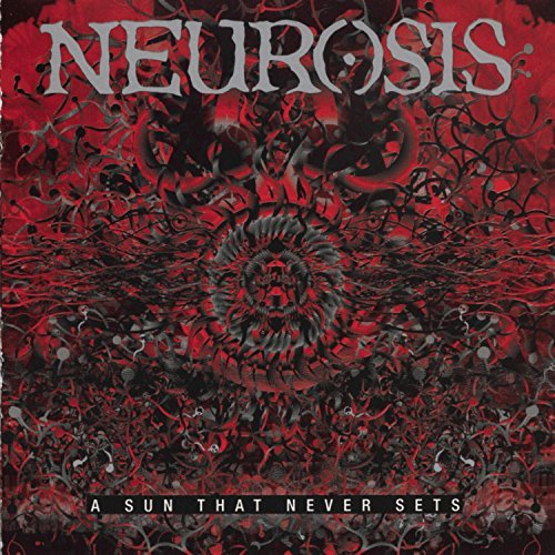 A Sun That Never Sets by Neurosis (2001-08-07)