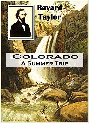Colorado:  A Summer Trip  (1867) (English Edition)