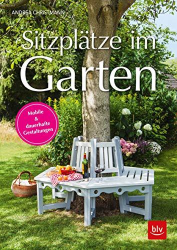 Sitzplätze im Garten: Mobile & dauerhafte Gestaltungen (BLV)