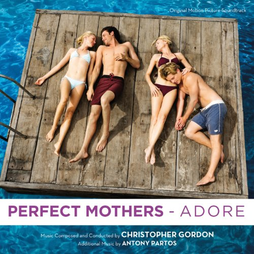 Perfect Mothers [OT: Adore] (Original Motion Picture Soundtrack)