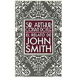El Relato De John Smith (Excéntricos y heterodoxos)