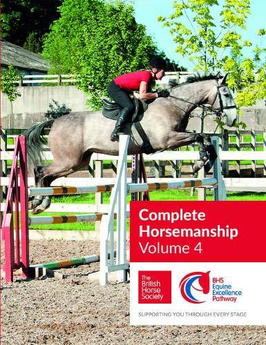BHS Complete Horsemanship: Volume 4 por British Horse Society
