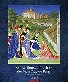 Das Stundenbuch des Jean Duc de Berry - Kalender 2019: Les Très Riches Heures