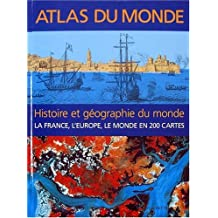 Atlas du monde : Histoire et géographie