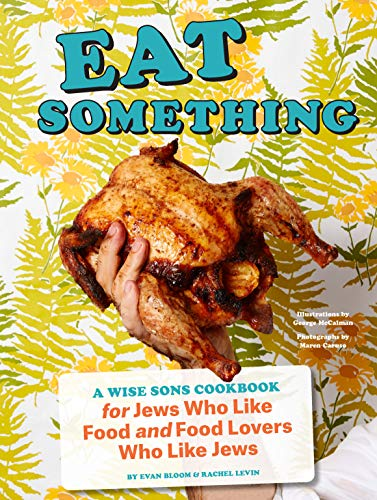 Eat Something: A Wise Sons Cookbook for Jews Who Like Food and Food Lovers Who Like Jews (English Edition)