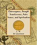 Clairvoyance, Thought Transference, Auto Trance, and Spiritualism (1916)