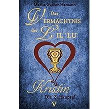 Das Vermächtnis der Lil`Lu (5): Kristin - Die Zeitkapsel