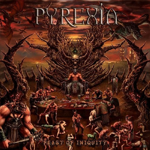 Feast of Iniquity by Pyrexia (2013-10-29)